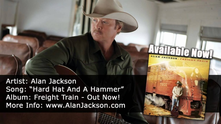 "Alan Jackson – ""Hard Hat And A Hammer"" – Available Now!"